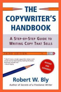 The Copywriter's Handbook: A Step-by-step Guide to Writing Copy That Sells: Book by Robert W. Bly