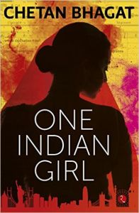 One Indian Girl Paperback - 1 Oct 2016: Book by Chetan Bhagat