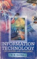 Information Technology: Opportunities And Challenges: Book by B.B. Batra