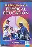 Supervision of Physical Education (English): Book by C. K. Pathak