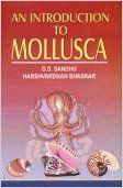 An Introduction to Mollusca, 2011 (English) 01 Edition (Paperback): Book by H. Bhaskar, G. S. Sandhu