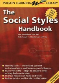 The Social Styles Handbook: Find Your Comfort Zone and Make People Feel Comfortable with You (English) 1st Edition: Book by Larry Wilson, Wilson Learning