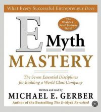 E-Myth Mastery : The Seven Essential Disciplines for Building a World-Class Company (English) Abridged edition Edition with 6 Disc: Book by Michael E. Gerber
