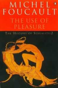 The History of Sexuality: The Use of Pleasure: v. 2: The use of Pleasure: Book by Michel Foucault