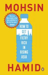 HOW TO GET FILTHY RICH IN RISING ASIA: Book by Mohsin Hamid