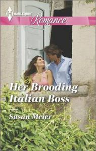 Her Brooding Italian Boss: Book by Susan Meier