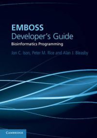 EMBOSS Developer's Guide: Bioinformatics Programming: Book by Jon C. Ison
