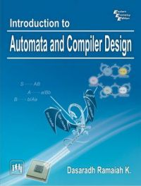 INTRODUCTION TO AUTOMATA AND COMPILER DESIGN: Book by Dasaradh K. Ramaiah