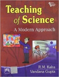TEACHING OF SCIENCE : A MODERN APPROACH: Book by KALRA R. M.|GUPTA VANDANA