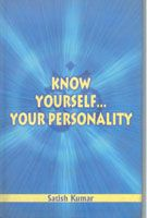 Know Yourself......Your Personality: Book by Satish Kumar