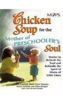Chicken Soup for the Mother of Preschoolers Soul: Book by Jack Canfield