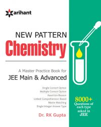 New Pattern IIT JEE CHEMISTRY: Book by Dr. RK Gupta