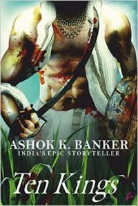 Ten Kings: Book by Ashok Banker
