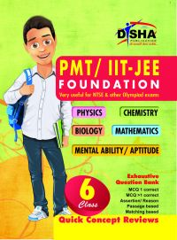 PMT/ IIT-JEE Foundation for Class 6 (Science/ Maths/ Mental Ability) 2nd Edition: Book by Disha Experts