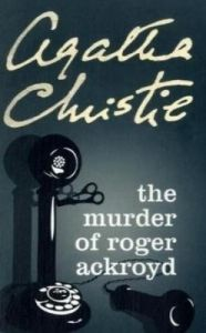 The Murder of Roger Ackroyd (English): Book by                                                      Agatha Christie was born in Torquay in 1890 and became, quite simply, the best-selling novelist in history. Her first novel, The Mysterious Affair at Styles, written towards the end of the First World War, introduced us to Hercule Poirot, who was to become the most popular detective in crime fiction... View More                                                                                                   Agatha Christie was born in Torquay in 1890 and became, quite simply, the best-selling novelist in history. Her first novel, The Mysterious Affair at Styles, written towards the end of the First World War, introduced us to Hercule Poirot, who was to become the most popular detective in crime fiction since Sherlock Holmes. She is known throughout the world as the Queen of Crime. Her books have sold over a billion copies in the English language and another billion in over 100 foreign languages. She is the author of 80 crime novels and short story collections, 19 plays, and six novels under the name of Mary Westmacott.