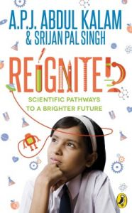 Reignited : Scientific Pathways to a Brighter Future (English) (Paperback): Book by A. P. J. Abdul Kalam, Srijan Pal Singh