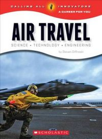 Air Travel: Science Technology Engineering: Book by Steven Otfinoski