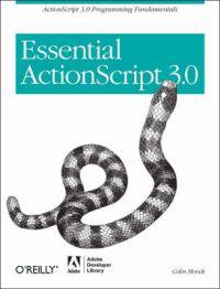 Essential ActionScript 3.0: Book by Colin Moock