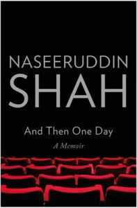 And then One Day : A Memoir (English) (Hardcover): Book by Naseeruddin Shah