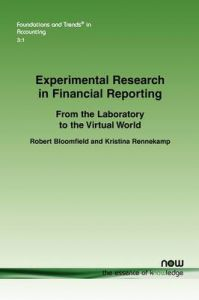 Experimental Research in Financial Reporting: From the Laboratory to the Virtual World: Book by Robert Bloomfield
