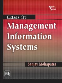 Cases in Management Information Systems: Book by Sanjay Mohapatra
