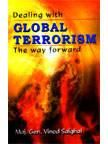Dealing with Global Terrorism:  The Way Forward (PB): Book by Maj. Gen. Vinod Saighal