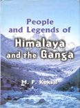 People And Legends of Himalaya And The Ganga: Book by M.P. Kuksal