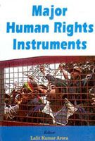 Major Human Rights Instruments: Book by Lalit Kumar Arora