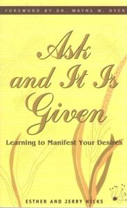 Ask and it is Given : Learning to Manifest Your Desires.../ (English) (Paperback): Book by Esther Hicks
