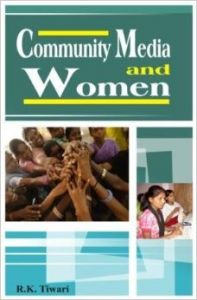 Community Media and Women: Book by R.K. Tiwari