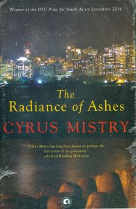The Radiance of Ashes : Book by Cyrus Mistry