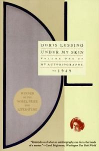 Under My Skin (English) (Paperback): Book by  Doris Lessing, winner of the 2007 Nobel Prize in Literature, is one of the most celebrated and distinguished writers of our time. She lives in north London.
