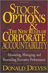 Stock Options and the New Rules of Corporate Accountability : Measuring, Managing, and Rewarding Executive Performance (English) 1st Edition (Hardcover): Book by Donald P. Delves