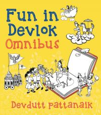 Fun in Devlok - Omnibus (English) (Paperback): Book by Devdutt Pattanaik