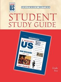 A History of Us: Student Study Guide for Book 2: Making 13 Colonies, Grade 5, California Edition: Book by Joy Hakim
