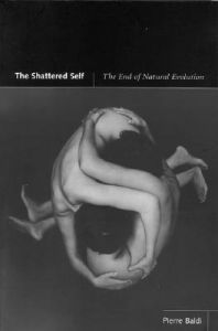 The Shattered Self: The End of Natural Evolution: Book by Pierre Baldi