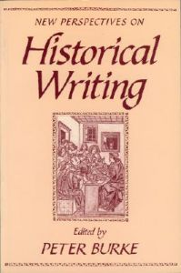 New Perspectives on Historical Writing: Book by Burke