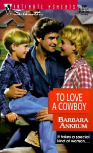To Love a Cowboy: Book by Barbara Ankrum