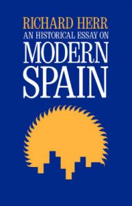 An Historical Essay on Modern Spain: Book by Richard Herr