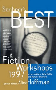 Scribner's Best of the Fiction Workshops, 1997: Book by Alice Hoffman