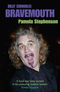 Bravemouth: Living with Billy Connolly: Book by Pamela Stephenson