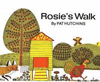 Rosie's Walk: Book by Pat Hutchins