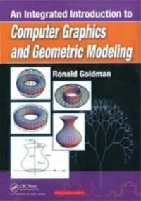 An integrated introduction to computer graphics and geometric modeling: Book by Ronald Goldman