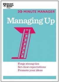 20-Minute Manager Series : Managing Up