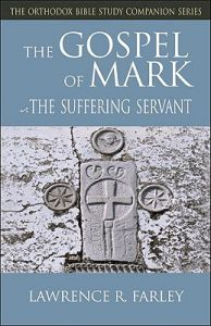 The Gospel of Mark: The Suffering Servant: Book by Fr Lawrence R Farley