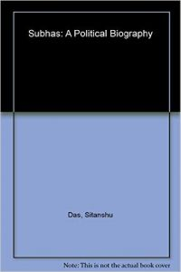 Subhas: A Political Biography (English) (Paperback): Book by Sitanshu Das