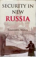 Security In New Russia: Book by Amarendra Misra