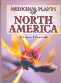 Medicinal Plants of North America: Book by Dr. L.P. Deshmukh