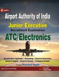 Guide to Airport Authority of India Junior Executive ATC/ Electronics (English) 2 Edition (Paperback): Book by GKP