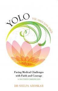 YOLO You Only Live Once: Book by Dr. Shilpa Aroskar